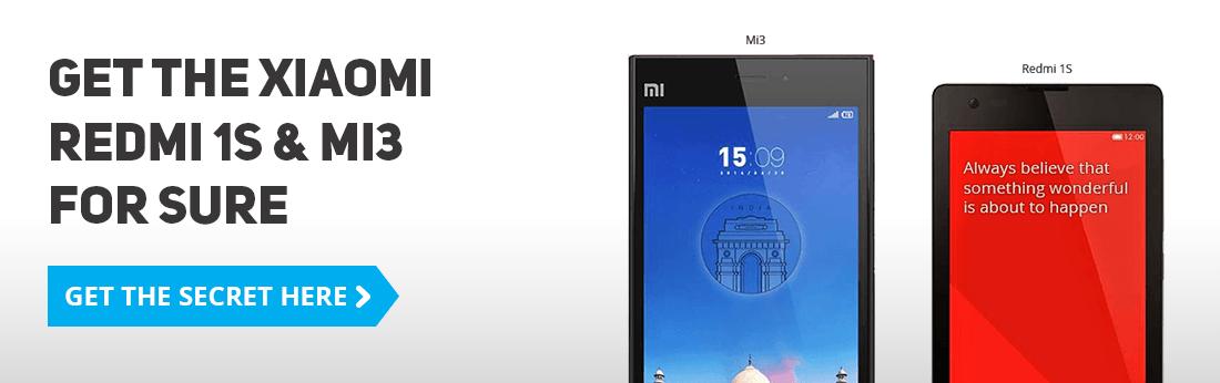 Get the Xiaomi Redmi 1S & Mi3 for sure